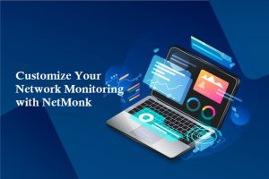 Customize Your Network Monitoring with NetMonk
